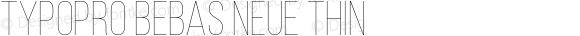 TypoPRO Bebas Neue Thin Version 1.003;PS 001.003;hotconv 1.0.70;makeotf.lib2.5.58329