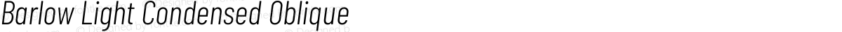 Barlow Light Condensed Oblique