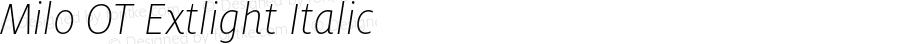 Milo OT Extlight Italic Version 7.504; 2008; Build 1003