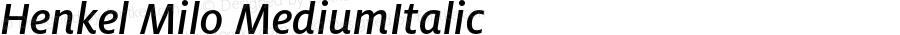 Henkel Milo MediumItalic Version 1.000