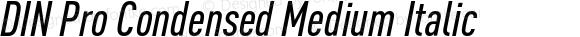 DIN Pro Condensed Medium Italic