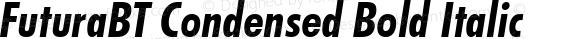 FuturaBT Condensed Bold Italic