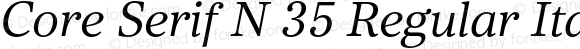 Core Serif N 35 Regular Italic