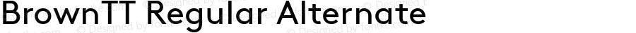 BrownTT Regular Alternate Version 1.001; build 0004