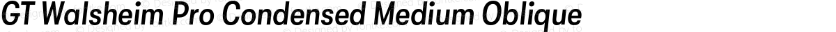 GT Walsheim Pro Condensed Medium Oblique
