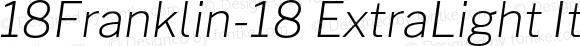 18Franklin-18 ExtraLight Italic
