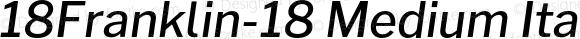 18Franklin-18 Medium Italic