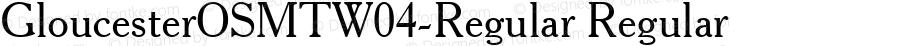 GloucesterOSMTW04-Regular Regular Version 1.10