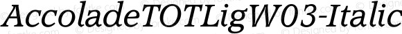 AccoladeTOTLigW03-Italic Regular Version 1.00