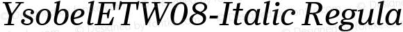 YsobelETW08-Italic Regular Version 1.1