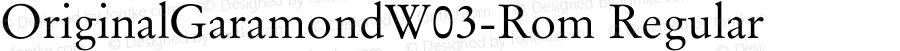 OriginalGaramondW03-Rom Regular Version 1.00
