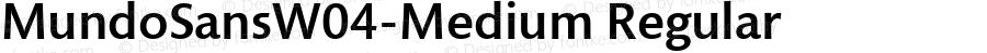 MundoSansW04-Medium Regular Version 1.00
