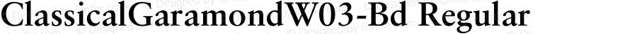 ClassicalGaramondW03-Bd Regular Version 1.00