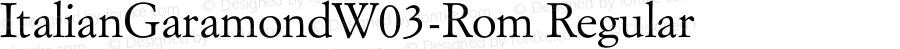 ItalianGaramondW03-Rom Regular Version 1.00