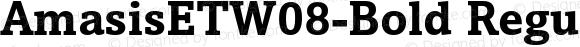 AmasisETW08-Bold Regular Version 1.1