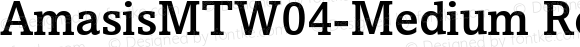 AmasisMTW04-Medium Regular Version 1.00
