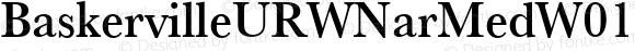 BaskervilleURWNarMedW01-Rg Regular Version 1.00