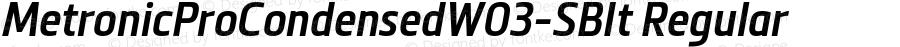 MetronicProCondensedW03-SBIt Regular Version 1.00