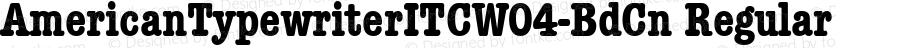 AmericanTypewriterITCW04-BdCn Regular Version 1.00