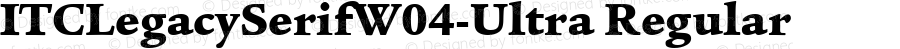 ITCLegacySerifW04-Ultra Regular Version 1.1
