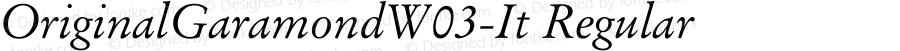 OriginalGaramondW03-It Regular Version 1.00