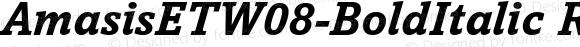AmasisETW08-BoldItalic Regular Version 1.1