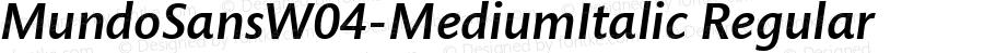 MundoSansW04-MediumItalic Regular Version 1.00