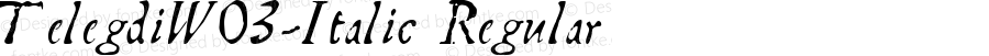 TelegdiW03-Italic Regular Version 1.10