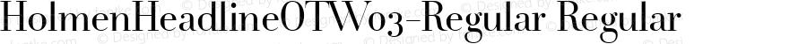HolmenHeadlineOTW03-Regular Regular Version 7.502