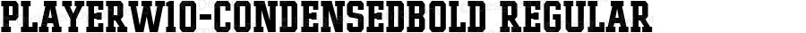 PlayerW10-CondensedBold Regular Version 1.00