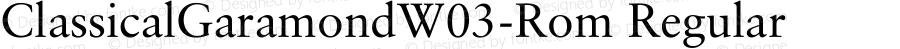 ClassicalGaramondW03-Rom Regular Version 1.00