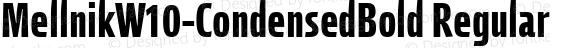 MellnikW10-CondensedBold Regular Version 1.1