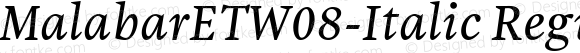 MalabarETW08-Italic Regular Version 1.1