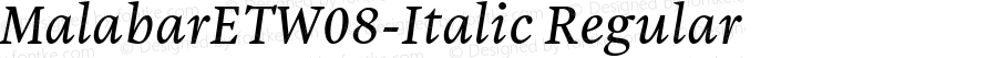 MalabarETW08-Italic Regular Version 1.1