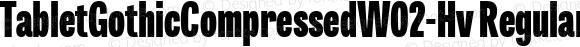 TabletGothicCompressedW02-Hv Regular