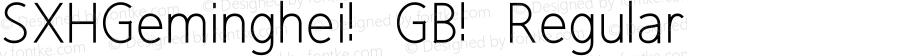SXHGeminghei-GB Regular 1.00
