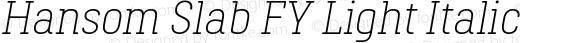 Hansom Slab FY Light Italic