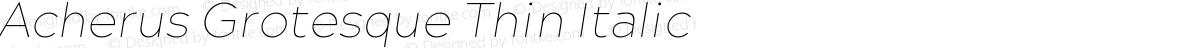 Acherus Grotesque Thin Italic