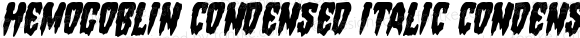 Hemogoblin Condensed Italic Condensed Italic