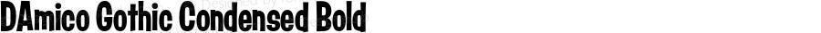 DAmico Gothic Condensed Bold Version 1.200;PS 1.001;hotconv 16.6.54;makeotf.lib2.5.65590