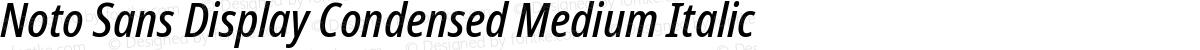 Noto Sans Display Condensed Medium Italic