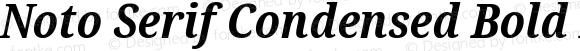 Noto Serif Condensed Bold Italic