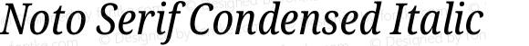 Noto Serif Condensed Italic