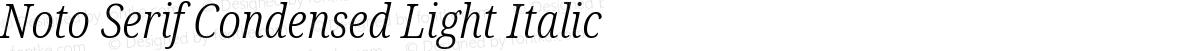 Noto Serif Condensed Light Italic