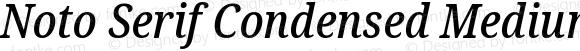 Noto Serif Condensed Medium Italic