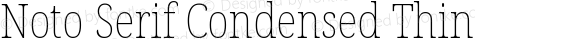 Noto Serif Condensed Thin