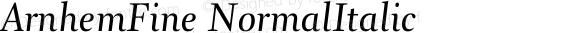 ArnhemFine NormalItalic Version 1.200;PS 001.002;hotconv 1.0.38