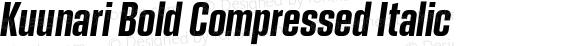Kuunari Bold Compressed Italic