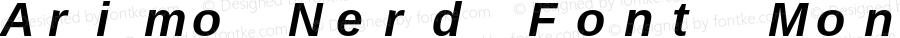 Arimo Nerd Font Mono Bold Italic Version 1.23