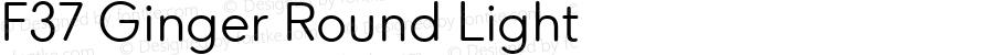 F37 Ginger Round Light Version 1.000;PS 001.000;hotconv 1.0.88;makeotf.lib2.5.64775